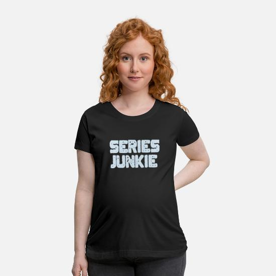 Junkie T-Shirts - Series Junkie Television TV Program - Maternity T-Shirt black