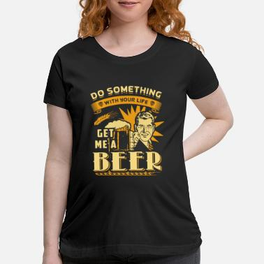 Dad - funny fathers day retro dad get me a beer - Maternity T-Shirt
