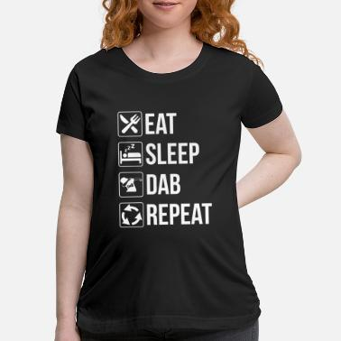 Trend Dabbing - funny eat sleep dab repeat - Maternity T-Shirt