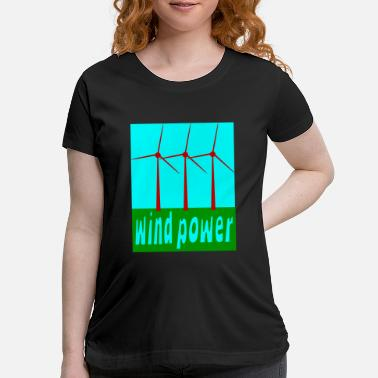 Wind Wind Power With Wind Turbines - Maternity T-Shirt