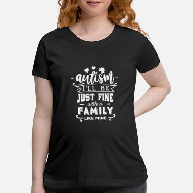 Family Awareness Autism Awareness Family - Maternity T-Shirt