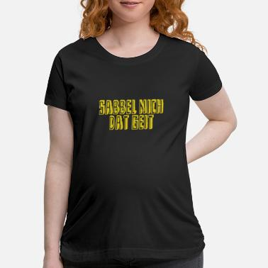 Schleswigholstein Low Funny North Coast Frisian German East saying - Maternity T-Shirt