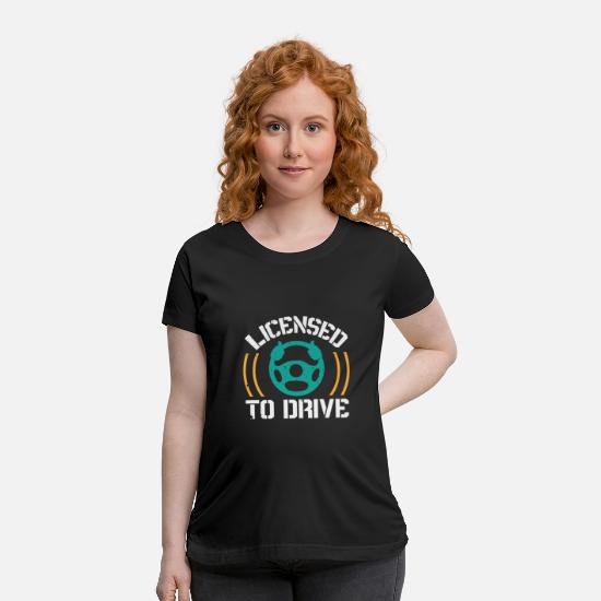 License T-Shirts - Licensed To Drive - Maternity T-Shirt black