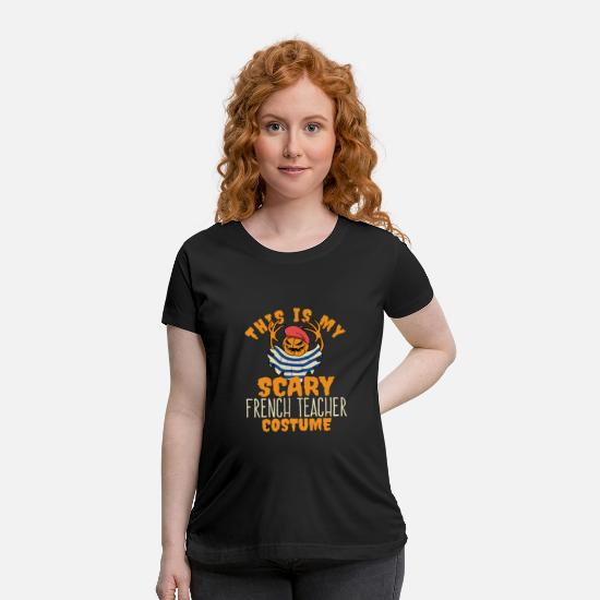 Language T-Shirts - This Is My Scary French Teacher Costume - Maternity T-Shirt black