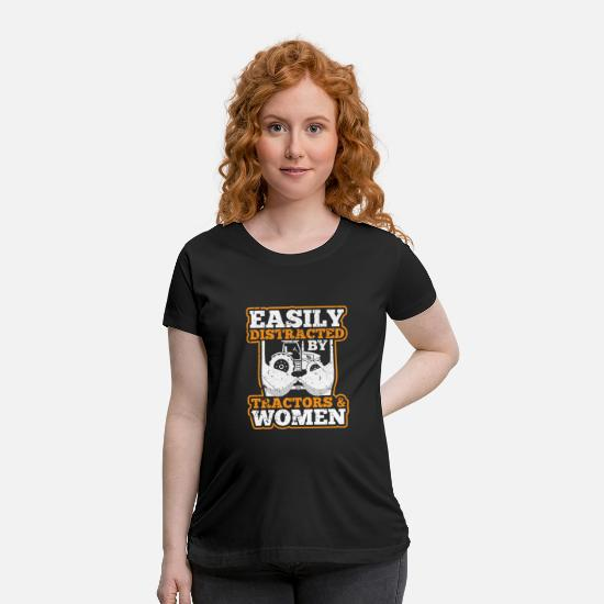 Friends T-Shirts - Easily Distracted By Tractors And Women - Maternity T-Shirt black