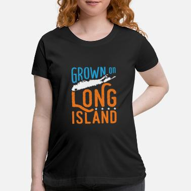 Teen Grown on Long Island NY New York Map - Maternity T-Shirt