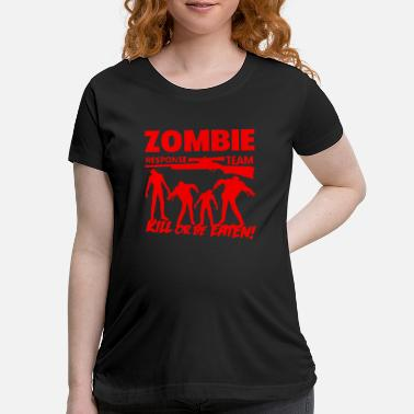 Virus Zombie Response Team Kill Or Be Eaten - Maternity T-Shirt