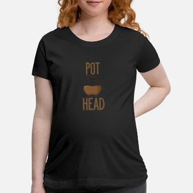 Pot Head Tee - Maternity T-Shirt