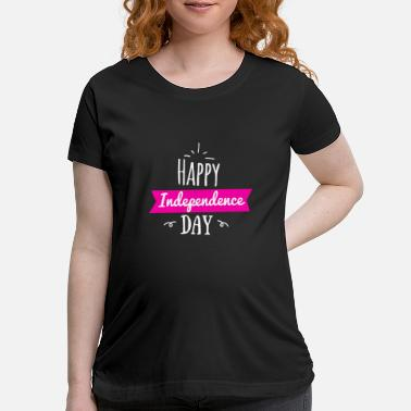 Independence independence - Maternity T-Shirt
