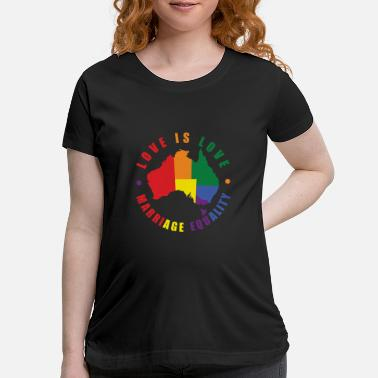 Love Love is Love Australia - Maternity T-Shirt