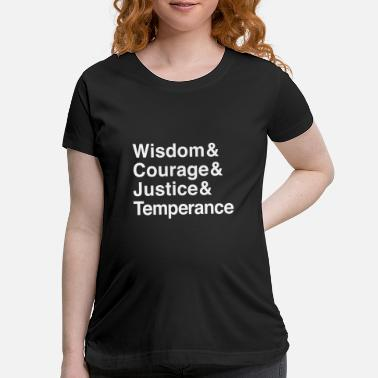 Virtue Wisdom & Courage & Justice & Temperance 4 Virtues - Maternity T-Shirt