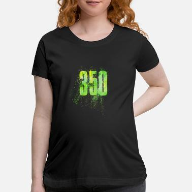 350 Number 350 - Maternity T-Shirt