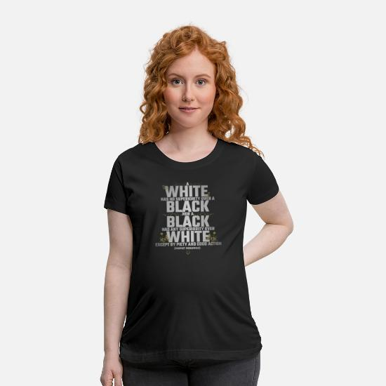 Malcolm X T-Shirts - BLack White Equality Islamic Quotes - Maternity T-Shirt black