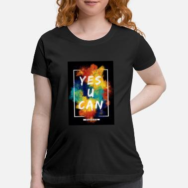 Yes U Can Apparel - Maternity T-Shirt