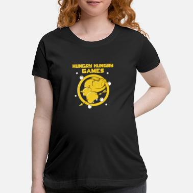 Hungry Hungry Hungry Games - Maternity T-Shirt
