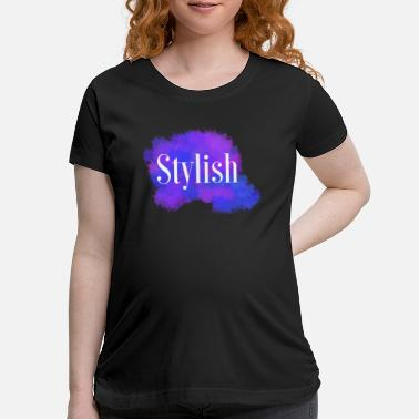 Stylish stylish - Maternity T-Shirt
