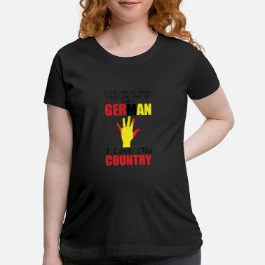 Country German country - Maternity T-Shirt
