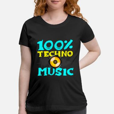 100% Hardstyle 100% Techno Music - Drum & Bass - Maternity T-Shirt