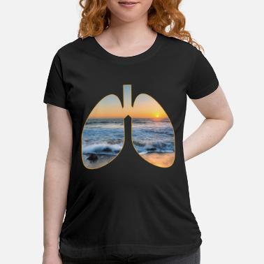 Pacific Lungs With Fresh Air In The OutDoors And Oceanic - Maternity T-Shirt