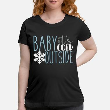Cold cold - Maternity T-Shirt