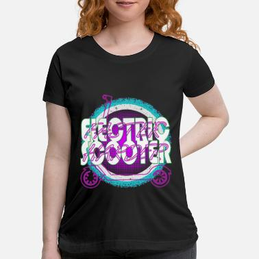 Scooter E-Scooter Electricscooter Escooter - Maternity T-Shirt