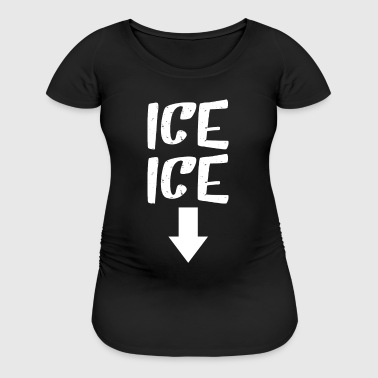 ICE ICE  - Women's Maternity T-Shirt