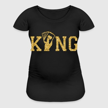 king of poker - Women's Maternity T-Shirt