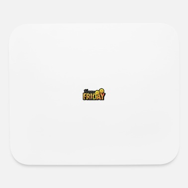 Friday Friday - Mouse Pad