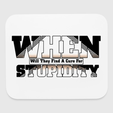 Cure For Stupidity - Mouse pad Horizontal