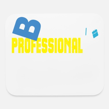 Professional Be professional - Mouse Pad