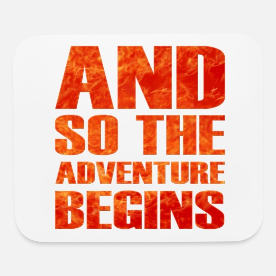 Travel Mouse Pads - And So The Adventure Begins - Burning Cool Quote - Mouse Pad white