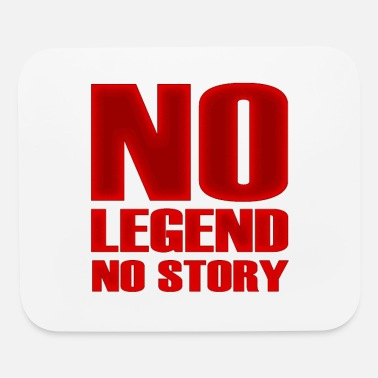 Quote No Legend No Story Quote - Mouse Pad