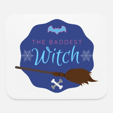 Baddest The Baddest Witch - Mouse Pad