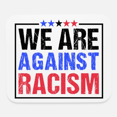 United We Are Against Racism - Mouse Pad