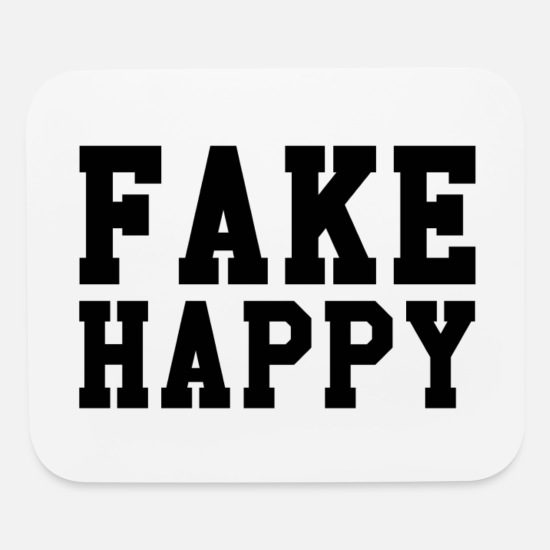 Gift Idea Mouse Pads - fake happy - Mouse Pad white