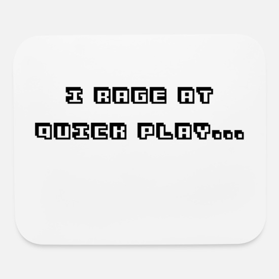 Play Mouse Pads - I Rage at Quick Play shirts - Mouse Pad white