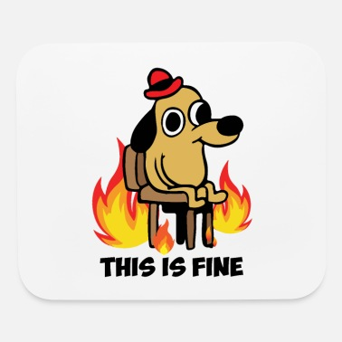 This is fine dog meme existence is pain - Mouse Pad