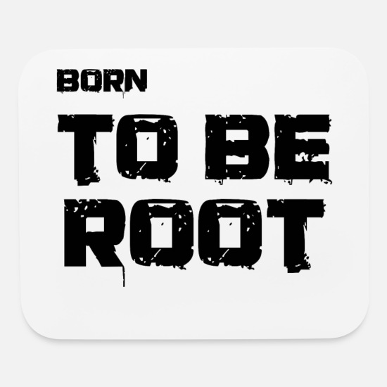 Hacker Mouse Pads - Born to be root. IT Administratoren, Admin, Nerds - Mouse Pad white