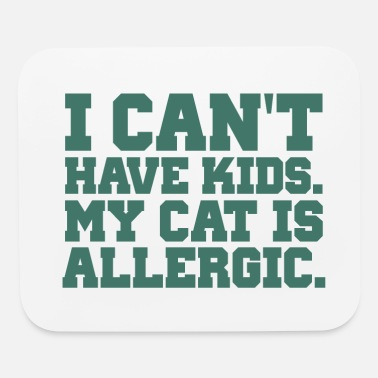 Funny Cat Lover Quotes | Funny Cat Tshirts - Mouse Pad