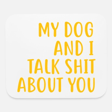 Funny Dog Owner Quotes| Funny Dog Mom Shirts - Mouse Pad