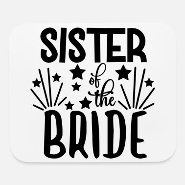 Wedding Party love loversSister Of The Bride - Wedding Design - Mouse Pad