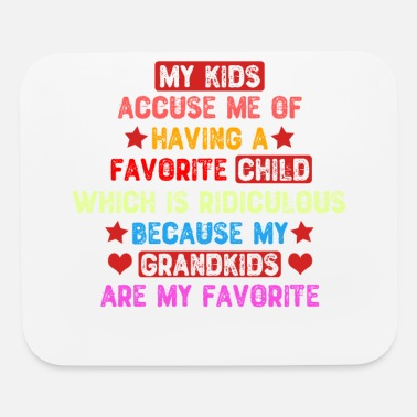Grandmother My Grandkids Are My Favorite - Grandmother - Mouse Pad