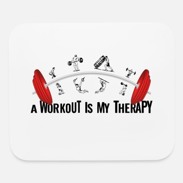 Squat A WORKOUT is my THERAPY- sport design gift - Mouse Pad