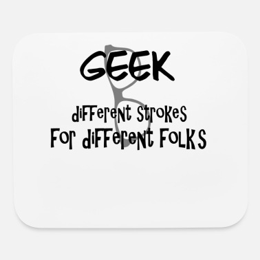 Geek Geek Slogan- different Strokes For different Folks - Mouse Pad