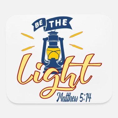 Light Be The Light - Light - Mouse Pad