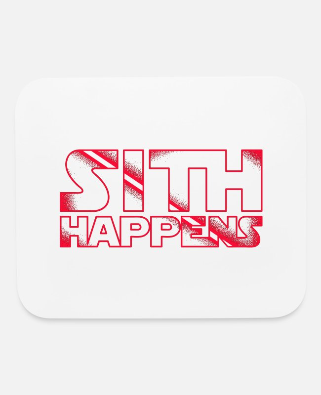 The Force Mouse Pads - Sith Happens Merch - Mouse Pad white
