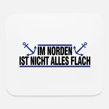 North In the north, not everything is flat in north - Mouse Pad