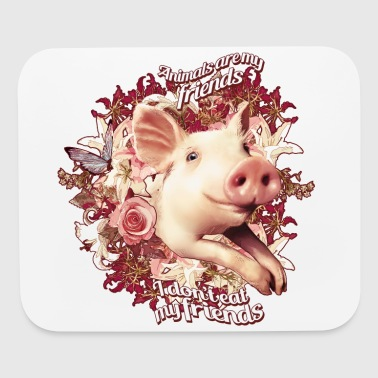 Animals are my friends and I don't eat my friends - Mouse pad Horizontal