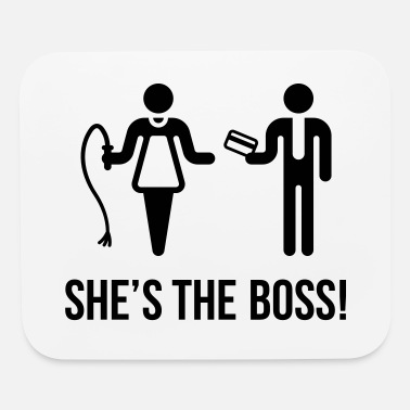 Shes The Boss She's The Boss! (Wife & Husband) - Mouse Pad