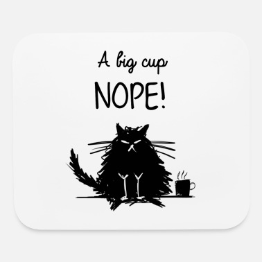 A Big Cup of Nope - Mouse pad Horizontal